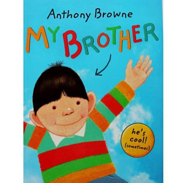 My Brother By Anthony Browne Educational Story Book