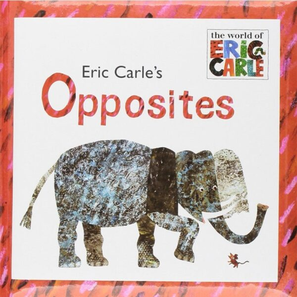 Opposites By Eric Carle Picture Learning Book