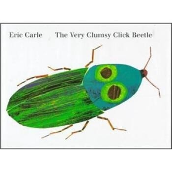 The Very Clumsy Click Beetle by Eric Carle