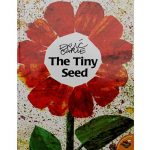 The Tiny Seed By Eric Carle Story Book