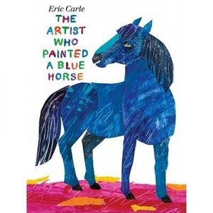 The Artist Who Painted A Blue Horse By Eric Carle Story Book